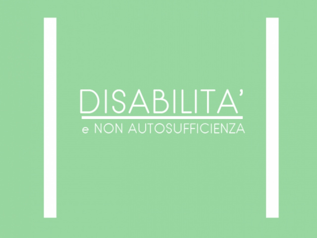 Disabilità e non autosufficienza
