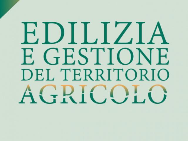 EDILIZIA E GESTIONE DEL TERRITORIO AGRICOLO